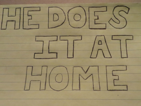 Outline letters spelling He Does It At Home